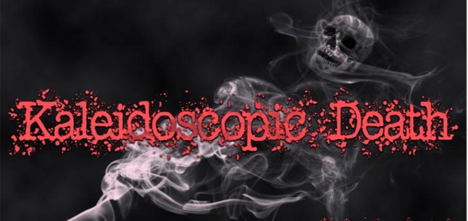 Kaleidoscope of Death